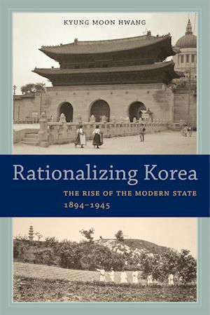 Rationalizing Korea af Kyung Moon Hwang