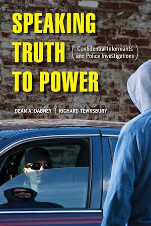 Speaking Truth to Power af Richard Tewksbury, Dean A. Dabney