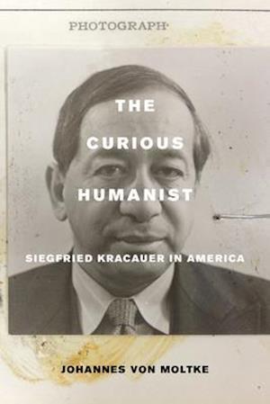 Curious Humanist af Johannes Von Moltke