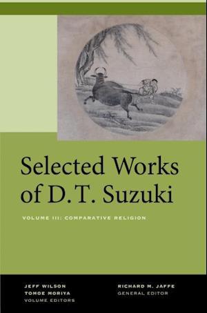 Selected Works of D.T. Suzuki, Volume III af Daisetsu Teitaro Suzuki
