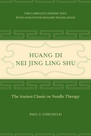 Huang Di Nei Jing Ling Shu af Paul U. Unschuld