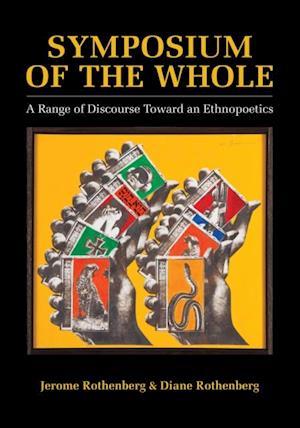 Symposium of the Whole af Jerome Rothenberg, Diane Rothenberg