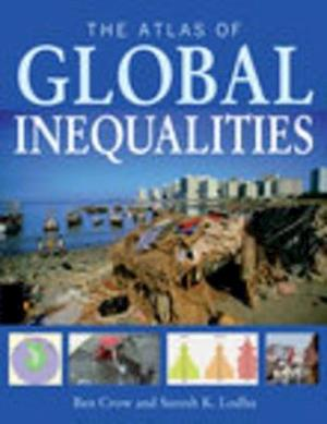 Atlas of Global Inequalities af Ben Crow, Suresh K. Lodha