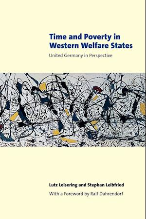 Time and Poverty in Western Welfare States af Ralf Dahrendorf, John Veit Wilson, Lutz Leisering
