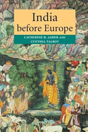India Before Europe af Cynthia Talbot, Catherine B. Asher