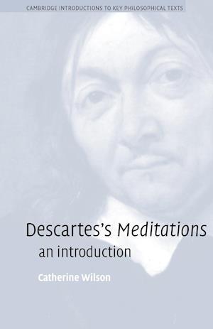 Descartes's Meditations af Catherine Wilson