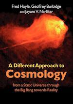 A Different Approach to Cosmology af Geoffrey Burbidge, Fred Hoyle, Jayant Vishnu Narlikar