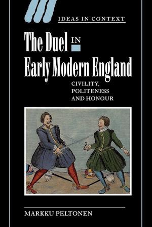 The Duel in Early Modern England af Quentin Skinner, Markku Peltonen, Lorraine Daston
