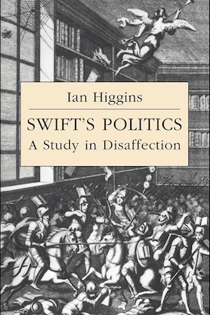 Swift's Politics af Howard Erskine hill, Ian Higgins, John Richetti
