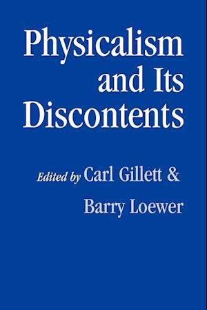 Physicalism and Its Discontents af Carl Gillett, Barry Loewer