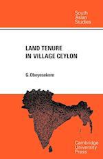 Land Tenure in Village Ceylon af Gananath Obeyesekere
