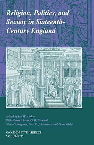 Religion, Politics, and Society in Sixteenth-century England af Fiona L Kisbey, Mark Greengrass, G W Bernard