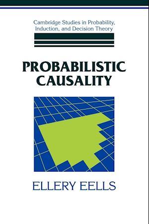 Probabilistic Causality af Ellery Eells