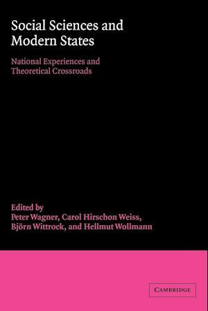 Social Sciences and Modern States af Hellmut Wollmann, Bjorn Wittrock, Carol Hirschon Weiss