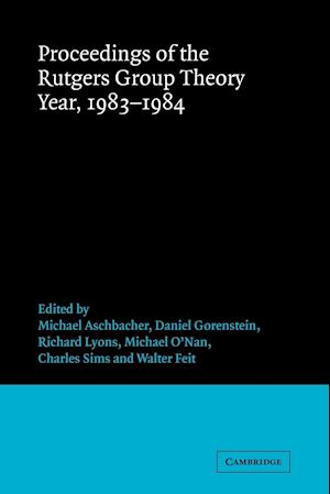 Proceedings of the Rutgers Group Theory Year, 1983 -1984 af Charles Sims, Daniel Gorenstein, Michael O Nan
