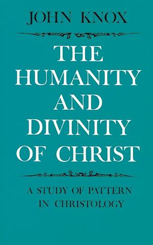 The Humanity and Divinity of Christ af John Knox