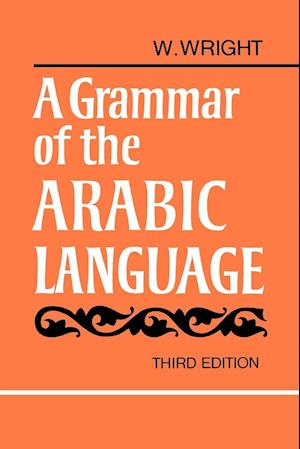 A Grammar of the Arabic Language Combined Volume Paperback af William Wright