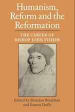 Humanism, Reform and the Reformation af Brendan Bradshaw, Eamon Duffy