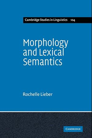 Morphology and Lexical Semantics af Rochelle Lieber