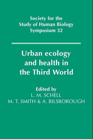 Urban Ecology and Health in the Third World af Malcolm Smith, L M Schell, Alan Bilsborough