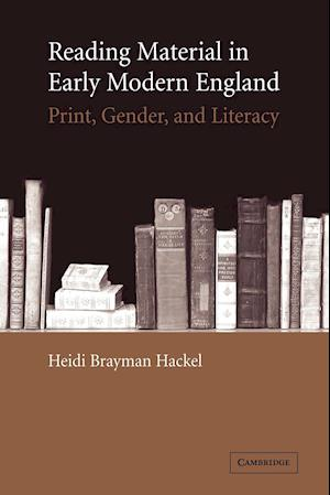 Reading Material in Early Modern England af Heidi Brayman Hackel