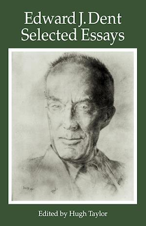 Edward J. Dent af Hugh Taylor, Edward J Dent