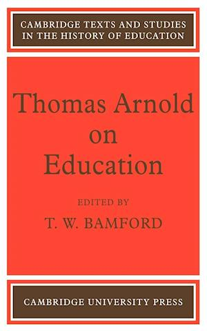 Thomas Arnold on Education af Thomas Arnold
