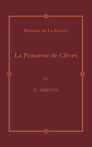 La Princesse De Cleves af Madame De La Fayette, H Ashton