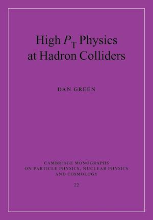High Pt Physics at Hadron Colliders af Dan Green