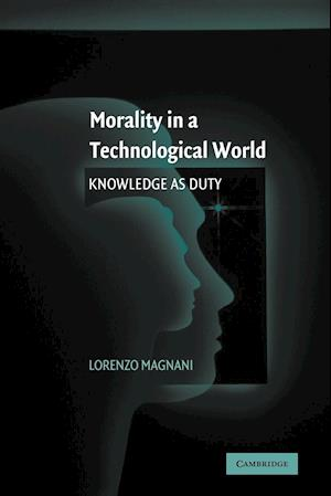 Morality in a Technological World af Lorenzo Magnani