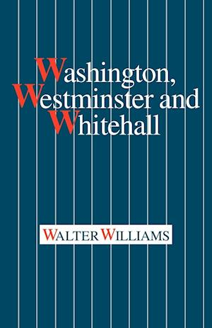 Washington, Westminster and Whitehall af Walter Williams
