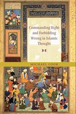 Commanding Right and Forbidding Wrong in Islamic Thought af Michael Cook