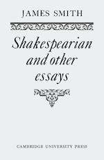 Shakespearian and Other Essays af James Smith