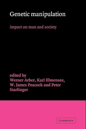 Genetic Manipulation af Karl Illmensee, W James Peacock, Werner Arber