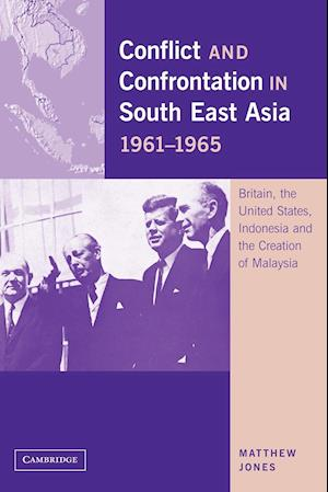 Conflict and Confrontation in South East Asia, 1961-1965 af Matthew Jones