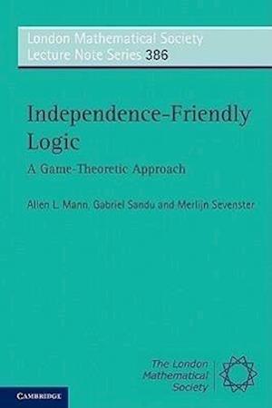 Independence-Friendly Logic af Gabriel Sandu, Merlijn Sevenster, Allen Mann
