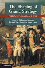 The Shaping of Grand Strategy af Richard Hart Sinnreich, James Lacey, Williamson Murray