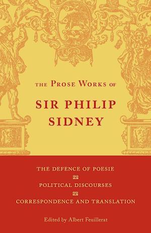The Defence of Poesie, Political Discourses, Correspondence and Translation: Volume 3 af Philip Sidney