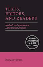 Texts, Editors, and Readers (Roman Literature and its Contexts)