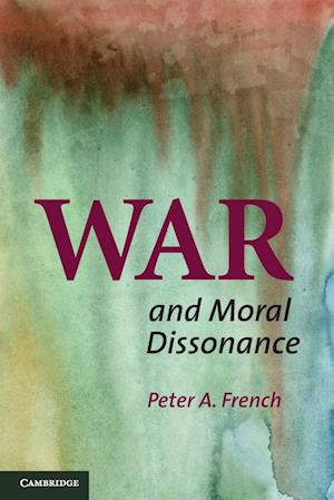 War and Moral Dissonance af Peter A French