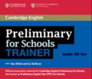 Preliminary for Schools Trainer Audio CDs (3) af Liz Gallivan, Sue Elliott