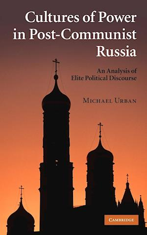 Cultures of Power in Post-Communist Russia af Michael Urban
