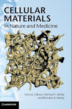 Bog, hardback Cellular Materials in Nature and Medicine af Brendan A Harley, Lorna J Gibson, Michael F Ashby