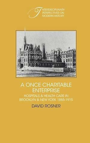 A Once Charitable Enterprise af David Rosner