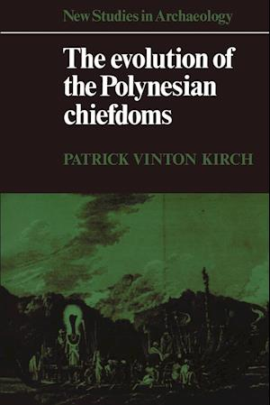 The Evolution of the Polynesian Chiefdoms af Wendy Ashmore, Clive Gamble, Colin Renfrew