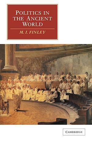 Politics in the Ancient World af M I Finley