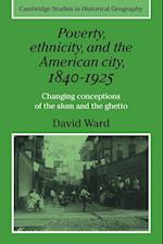 Poverty, Ethnicity and the American City, 1840-1925 af Deryck Holdworth, David Ward, Richard Dennis