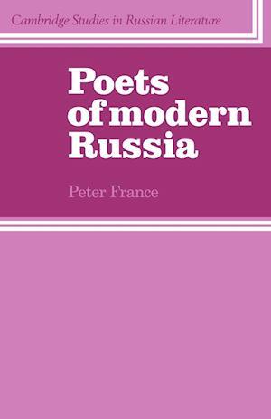 Poets of Modern Russia af Peter France