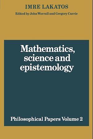 Mathematics, Science and Epistemology: Volume 2, Philosophical Papers af John Worrall, John Worral, Imre Lakatos