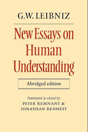 New Essays on Human Understanding Abridged Edition af Peter Remnant, Jonathan Bennett, G W Leibniz
